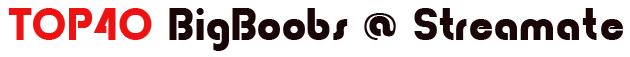big boobs webcams