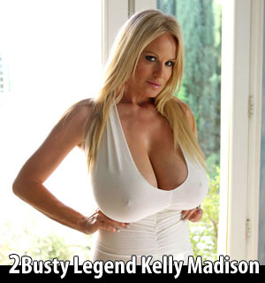2busty legend kelly madison